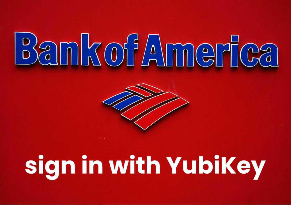 H Τράπεζα της Αμερικής πλέον υποστηρίζει την εισοδο με κλειδιά YubiKey